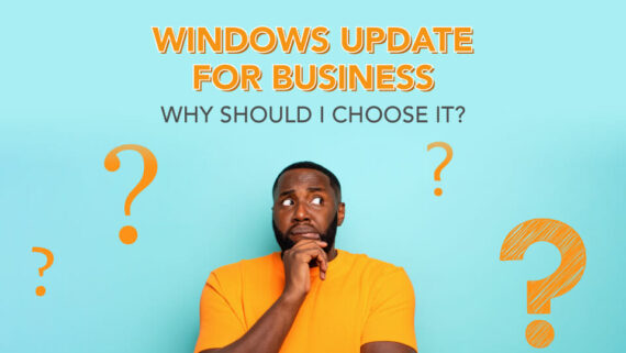 windows update for business why should i chose it